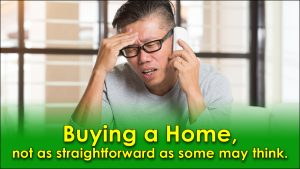 Buying a Home, not as straightforward as some may think.