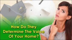 How Do They Determine The Value Of Your Home?