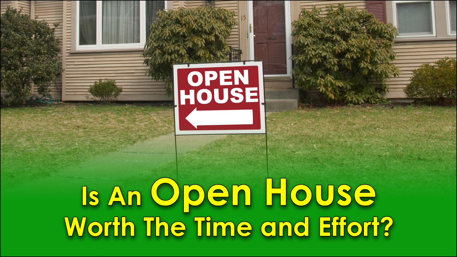 Is an Open House Worth The Effort?