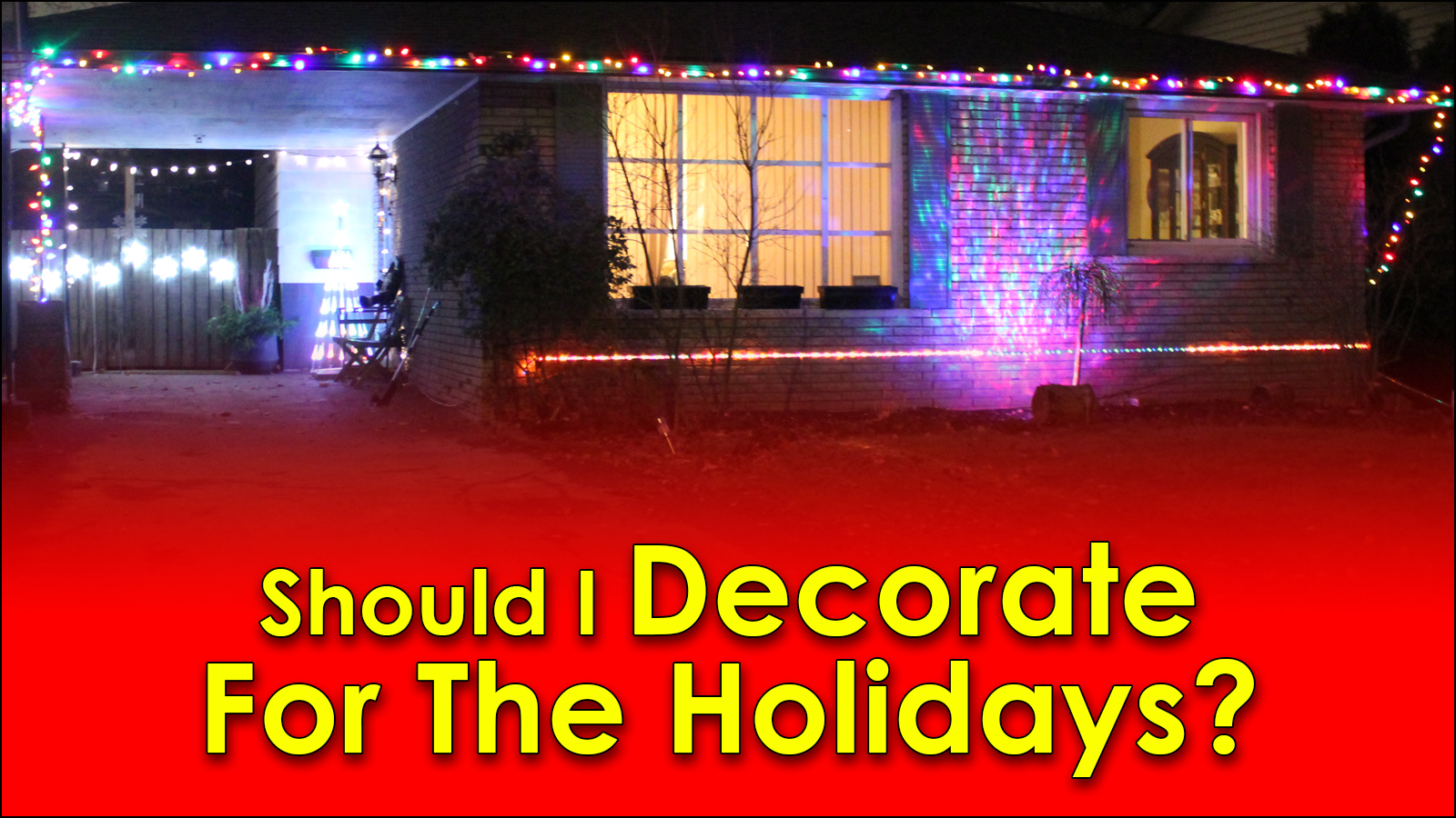 Should I decorate for the holidays?