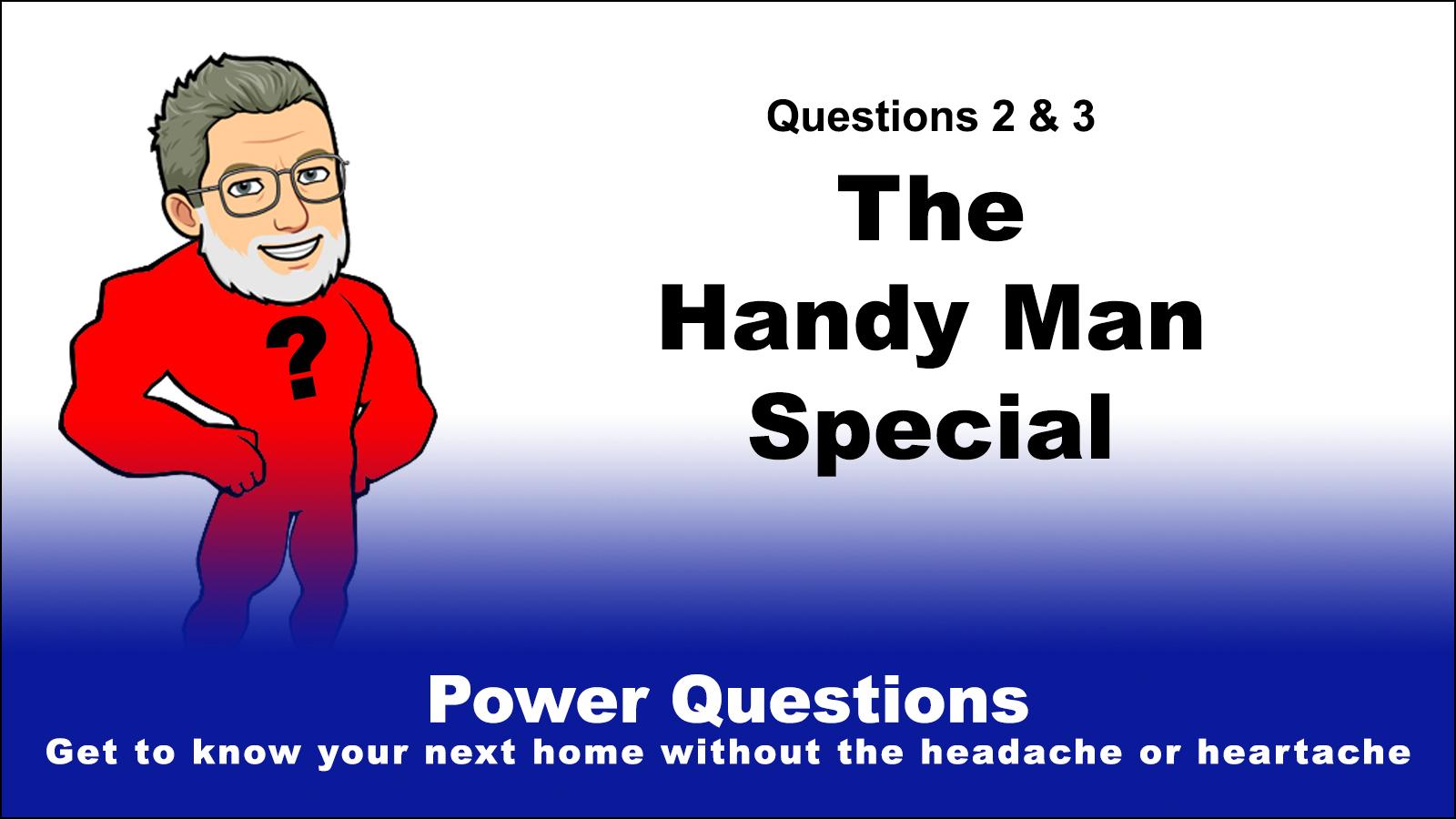 Power Questions 2 and 3: The Handy Man Special