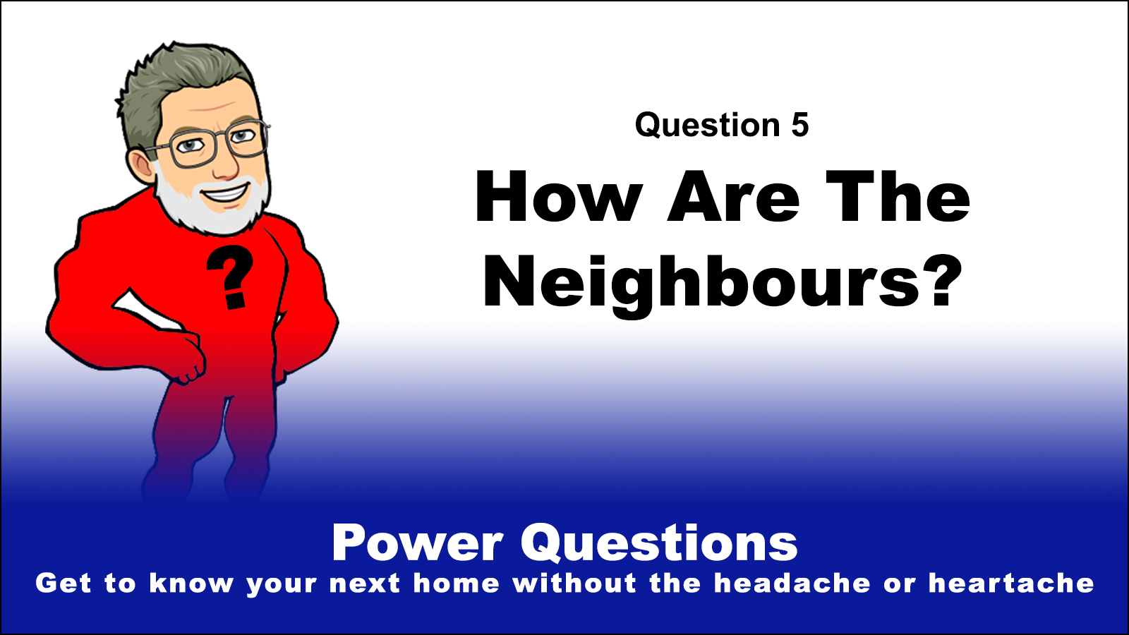 Power Question 5:  How Are The Neighbours?