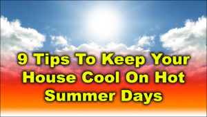9 Tips To Keep Your House Cool On Hot Summer Days