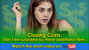Closing Costs. Don't be surprised by these additional fees.