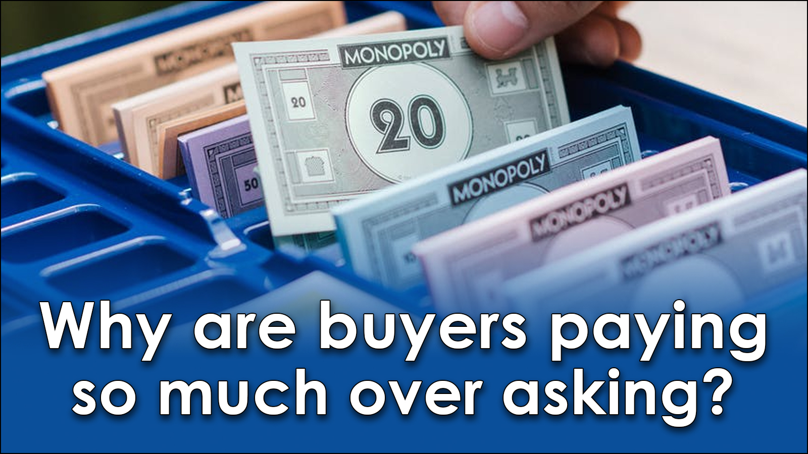 Read more about the article Why are buyers paying so much over asking?